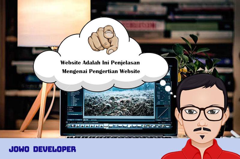 Website Adalah Ini Penjelasan Mengenai Pengertian Website